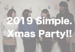 2019 Simple. Xmas Party!!